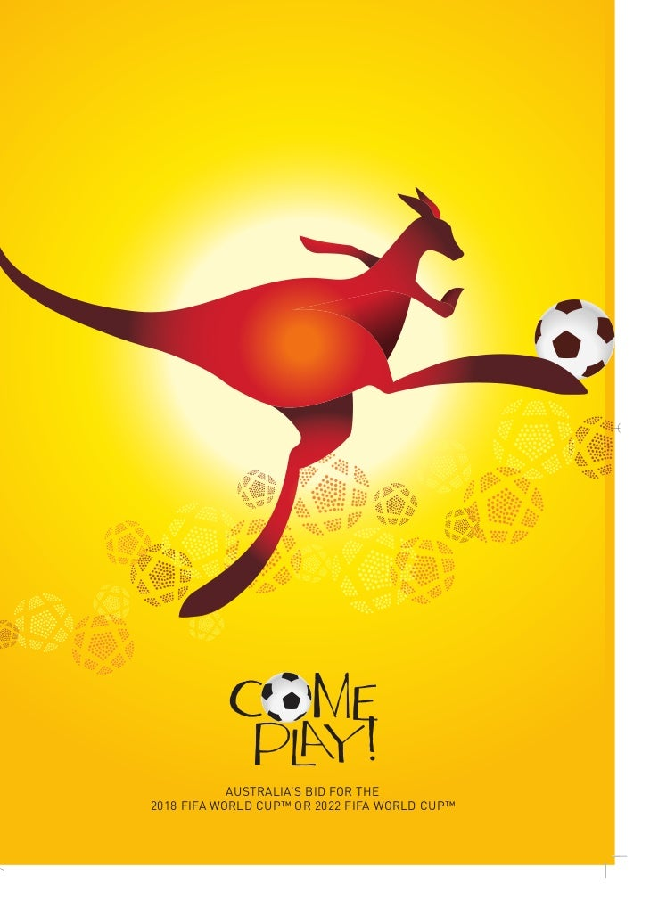 AUSTRALIA'S BID FOR THE2018 FIFA WORLD CUP™ OR 2022 FIFA WORLD CUP™