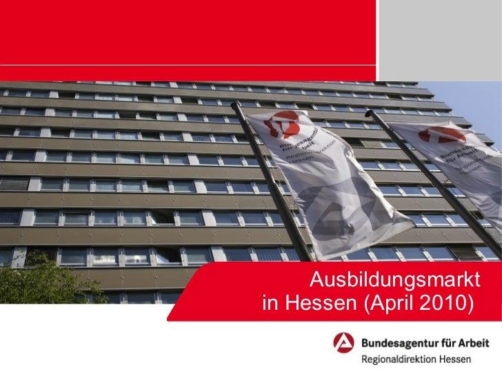Ausbildungsmarktin Hessen (April 2010)