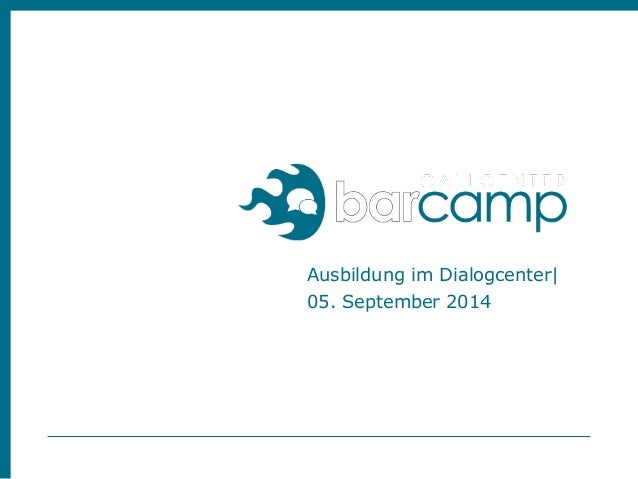 Ausbildung im Dialogcenter|  05. September 2014