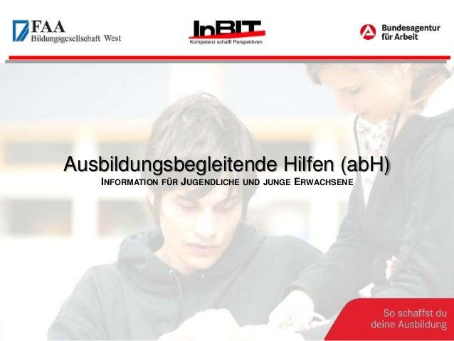 Ausbildungsbegleitende Hilfen (abH)    INFORMATION FÜR JUGENDLICHE UND JUNGE ERWACHSENE