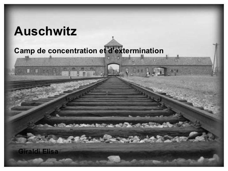AuschwitzCamp de concentration et dextermination Giraldi Elisa