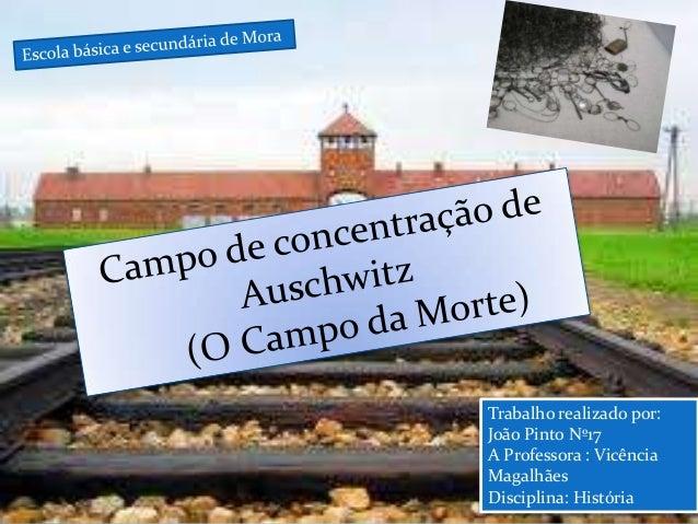 Trabalho realizado por:João Pinto Nº17A Professora : VicênciaMagalhãesDisciplina: História
