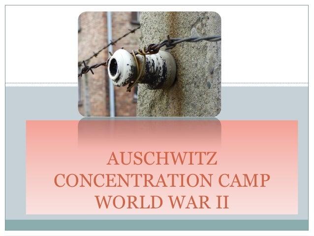 AUSCHWITZ CONCENTRATION CAMP WORLD WAR II
