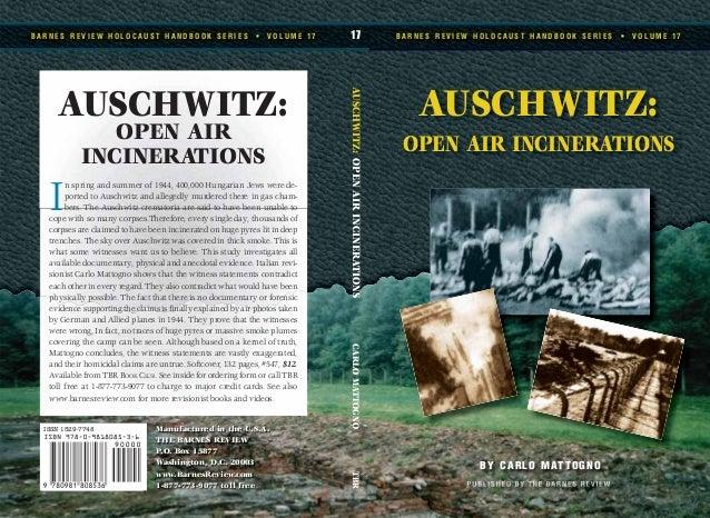 AUSCHWITZ: OPEN AIR INCINERATIONS B A R N E S R E V I E W H O L O C A U S T H A N D B O O K S E R I E S • V O L U M E 1 7 ...