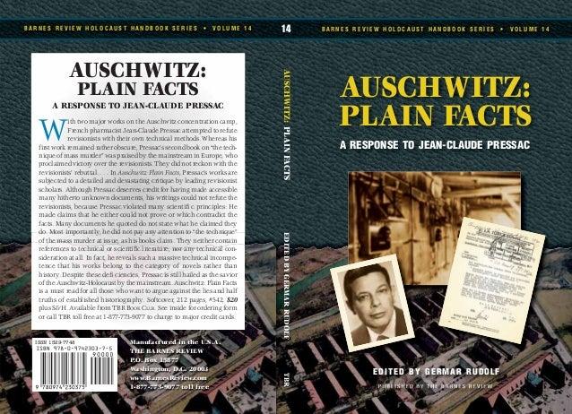 AUSCHWITZ: PLAIN FACTS A RESPONSE TO JEAN-CLAUDE PRESSAC B A R N E S R E V I E W H O L O C A U S T H A N D B O O K S E R I...
