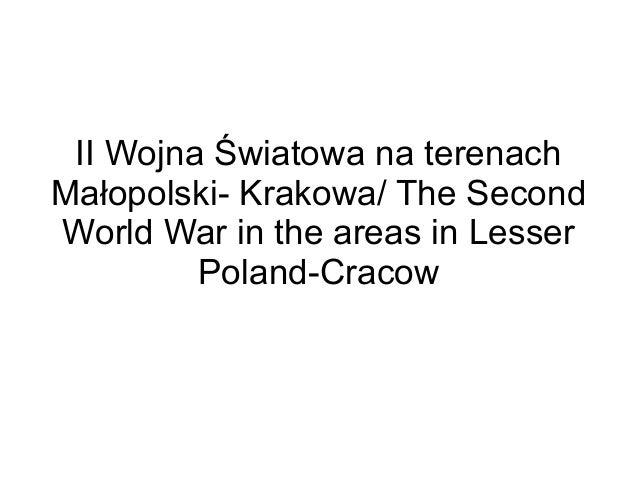 II Wojna Światowa na terenach Małopolski- Krakowa/ The Second World War in the areas in Lesser Poland-Cracow
