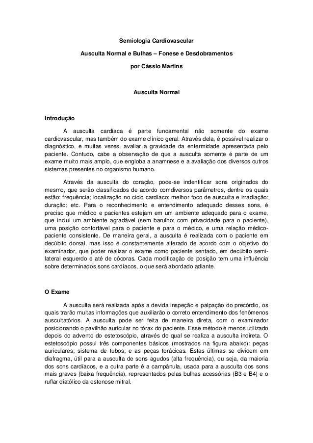 Semiologia Cardiovascular Ausculta Normal e Bulhas – Fonese e Desdobramentos por Cássio Martins Ausculta Normal Introdução...