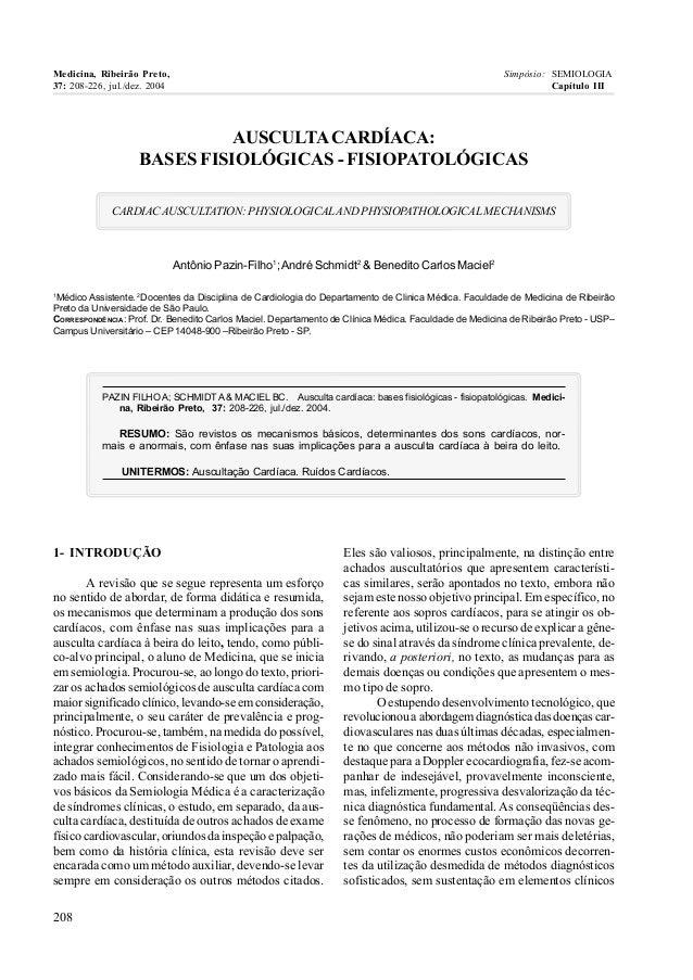 Medicina, Ribeirão Preto, Simpósio: SEMIOLOGIA  37: 208-226, jul./dez. 2004 Capítulo III  AUSCULTA CARDÍACA:  BASES FISIOL...