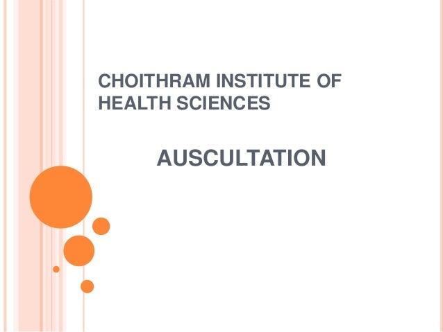 CHOITHRAM INSTITUTE OF  HEALTH SCIENCES  AUSCULTATION