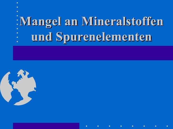 Mangel an Mineralstoffen und Spurenelementen