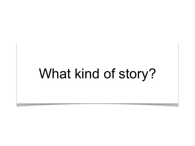 """""""What's the story?"""" What kind of story?"""
