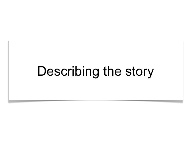 """""""What's the story?"""" Describing the story"""