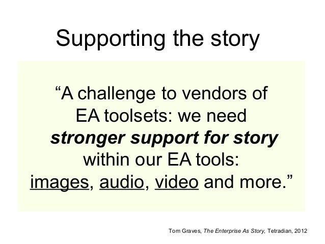 """""""A challenge to vendors of EA toolsets: we need stronger support for story within our EA tools: images, audio, video and m..."""