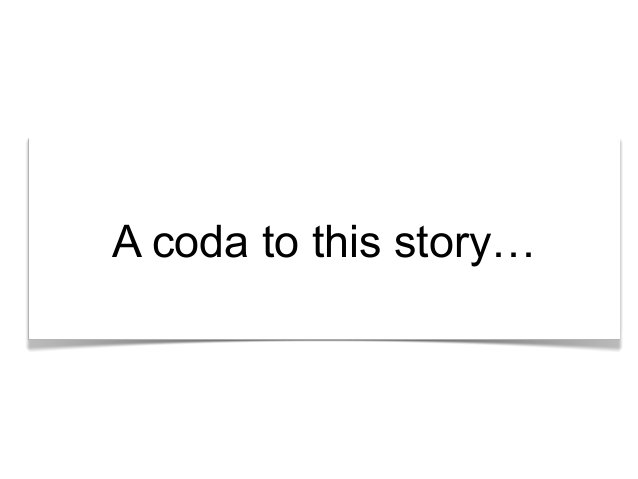 """""""What's the story?"""" A coda to this story…"""