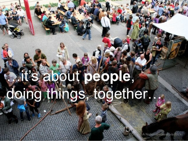 …it's about people, doing things, together… CC-BY-SA Nationalmuseet via Flickr