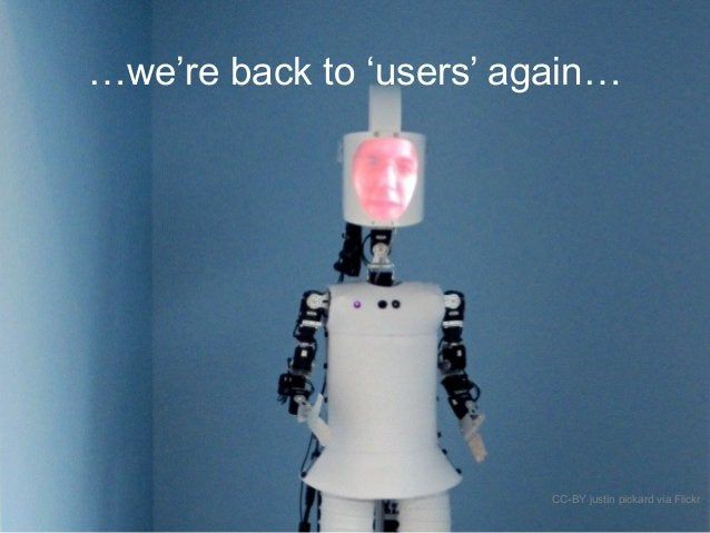…we're back to 'users' again… CC-BY justin pickard via Flickr