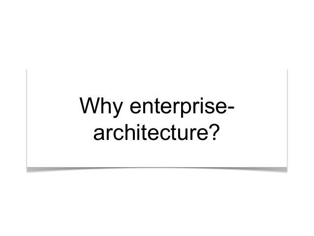 """""""What's the story?""""Why enterprise- architecture?"""