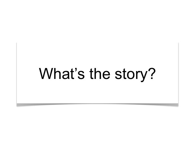 """""""What's the story?"""" What's the story?"""