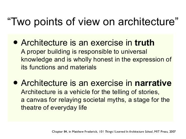 """""""Two points of view on architecture"""" • Architecture is an exercise in truth A proper building is responsible to universal ..."""