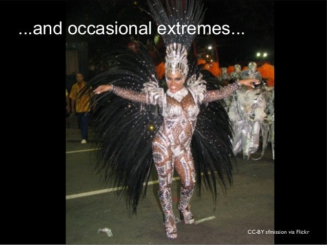 CC-BY sfmission via Flickr ...and occasional extremes...