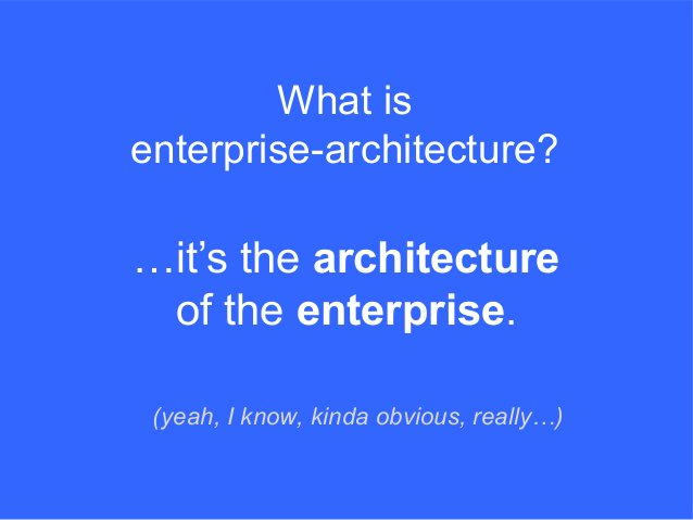 …it's the architecture of the enterprise. What is enterprise-architecture? (yeah, I know, kinda obvious, really…)
