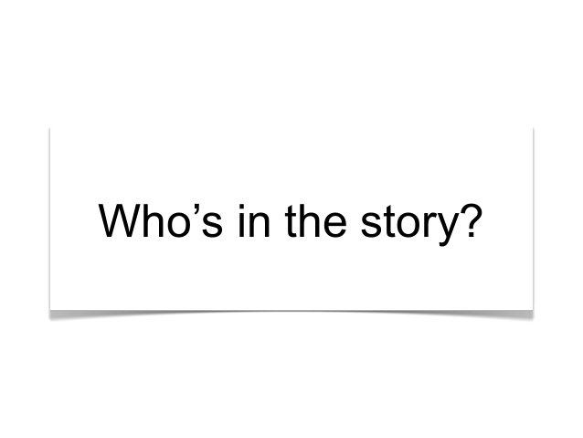 """""""What's the story?"""" Who's in the story?"""