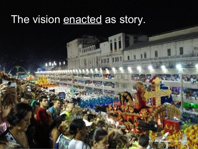 CC-BY Boban021 via Flickr The vision enacted as story.