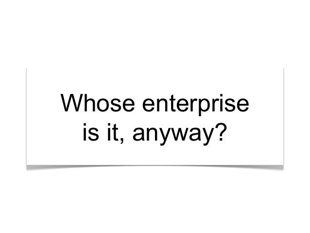 """""""What's the story?""""Whose enterprise is it, anyway?"""