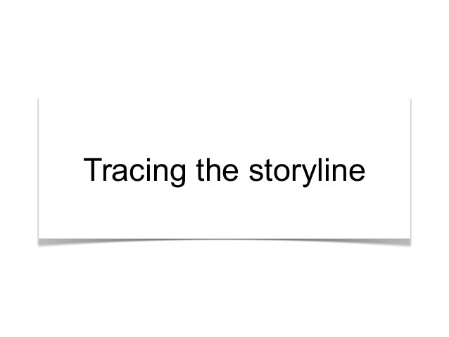 """""""What's the story?"""" Tracing the storyline"""