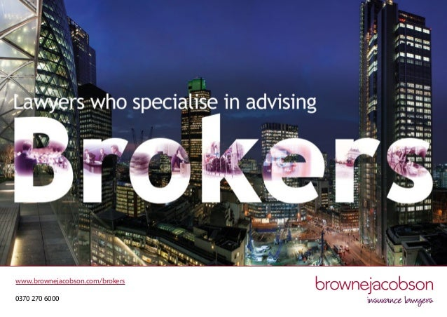 www.brownejacobson.com/brokers 0370 270 6000