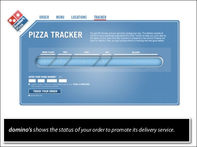 domino's shows the status of your order to promote its delivery service.