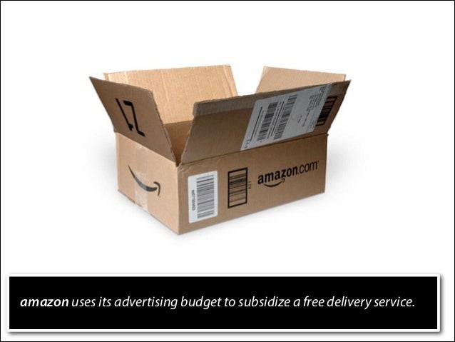 amazon uses its advertising budget to subsidize a free delivery service.