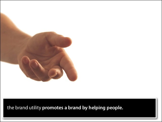 the brand utility promotes a brand by helping people.