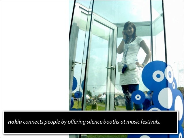 nokia connects people by offering silence booths at music festivals.