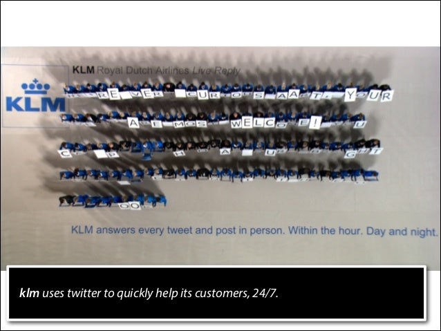 klm uses twitter to quickly help its customers, 24/7.