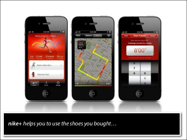 nike+ helps you to use the shoes you bought…