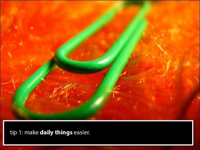 tip 1: make daily things easier.