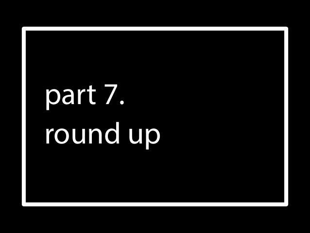 part 7. round up