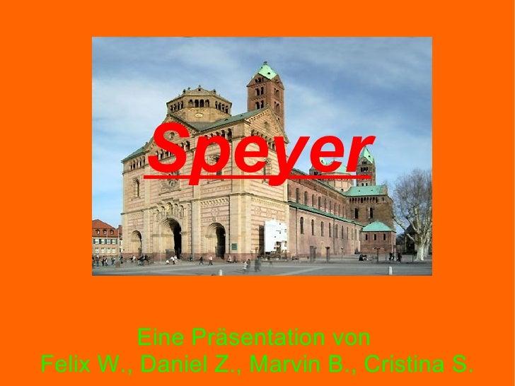 Eine Präsentation von  Felix W., Daniel Z., Marvin B., Cristina S. Speyer