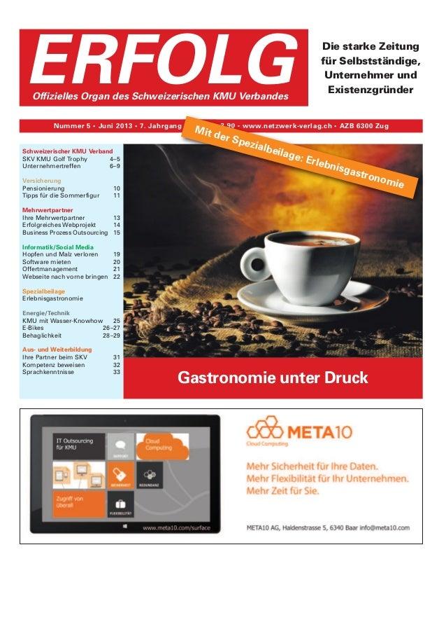 Gastronomie unter Druck Die starke Zeitung für Selbstständige, Unternehmer und Existenzgründer Nummer 5 • Juni 2013 • 7. J...