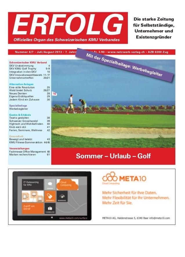 Sommer – Urlaub – Golf Die starke Zeitung für Selbstständige, Unternehmer und Existenzgründer Nummer 6/7 • Juli/August 201...