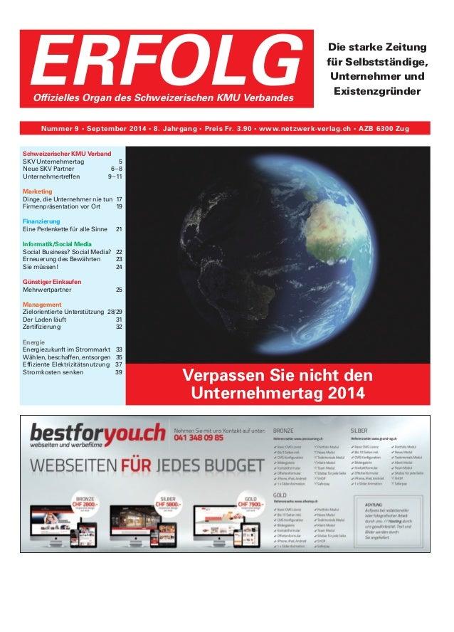 Die starke Zeitung  für Selbstständige,  Unternehmer und  Existenzgründer ERFOLG Offizielles Organ des Schweizerischen KMU...