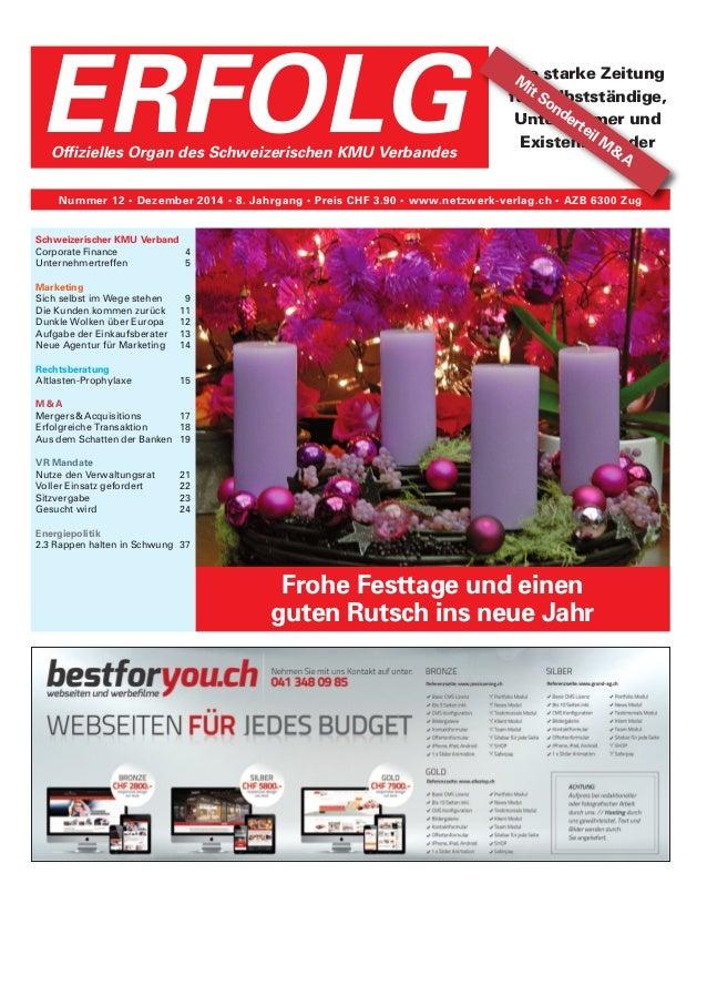 ERFOLGOffizielles Organ des Schweizerischen KMU Verbandes Nummer 12 • Dezember 2014 • 8. Jahrgang • Preis CHF 3.90 • www.n...