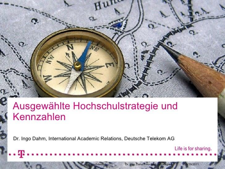 Ausgewählte Hochschulstrategie undKennzahlenDr. Ingo Dahm, International Academic Relations, Deutsche Telekom AG          ...