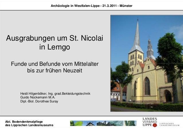 Ausgrabungen um St. Nicolai in Lemgo Funde und Befunde vom Mittelalter bis zur frühen Neuzeit Heidi Hilgenböker, Ing. grad...
