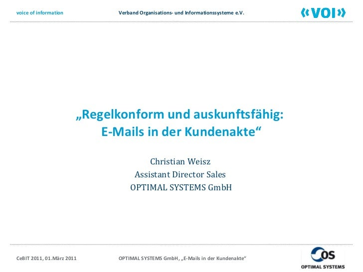 """ Regelkonform und auskunftsfähig:  E-Mails in der Kundenakte"" Christian Weisz  Assistant Director Sales  OPTIMAL SYSTEMS ..."