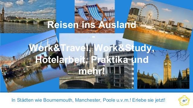 In Städten wie Bournemouth, Manchester, Poole u.v.m.! Erlebe sie jetzt! Reisen ins Ausland - Work&Travel, Work&Study, Hote...