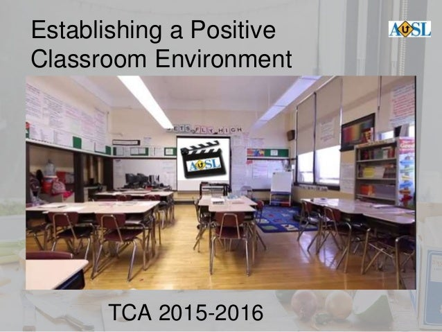 establishing the physical learning environment As i have talked about effective practices for teachers and administrators, i really wanted to shift the focus on what the best environment is for student learning.
