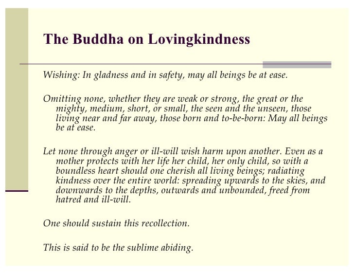 The Buddha on LovingkindnessWishing: In gladness and in safety, may all beings be at ease. !Omitting none, whether they ar...
