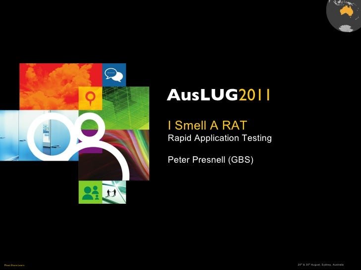 I Smell A RAT Rapid Application Testing Peter Presnell (GBS)